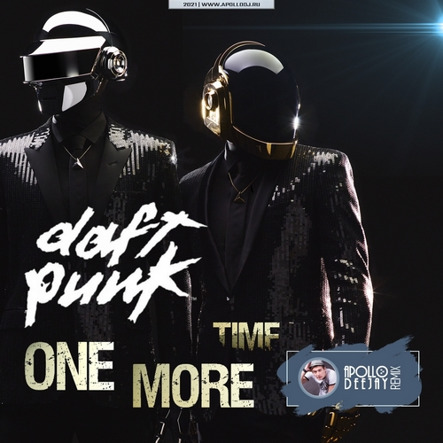 Daft Punk - One More Time (Apollo Deejay Club Remix) [2021]